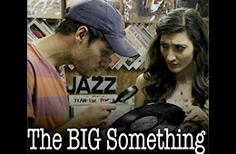 Boom Op, Sound Mixer, Post Sound Editor – Feature Film – The Big Something